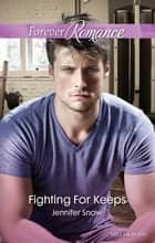 Fighting For Keeps ebook by Jennifer Snow