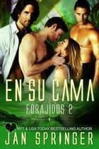 En su cama (Forajidos 2) ebook by Jan Springer