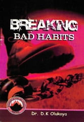 Breaking Bad Habits ebook by Dr. D. K. Olukoya