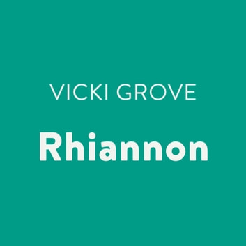 Rhiannon audiobook by Vicki Grove