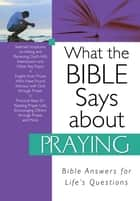 What the Bible Says about Praying ebook by Christopher D. Hudson