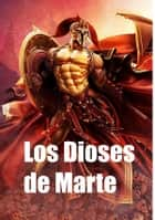 Los Dioses de Marte - The Gods of Mars, Spanish edition ebook by Edgar Rice Burroughs