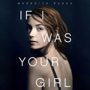 If I Was Your Girl audiobook by Meredith Russo