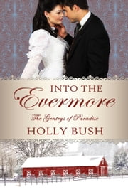 Into the Evermore ebook by Holly Bush