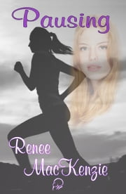 Pausing ebook by Renee Mackenzie