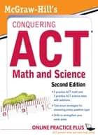 McGraw-Hill's Conquering the ACT Math and Science, 2nd Edition ebook by Steven W. Dulan