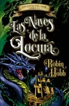 Las naves de la locura (Las leyes del mar 2) ebook by Robin Hobb