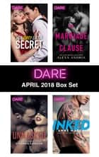 Harlequin Dare April 2018 Box Set - Her Dirty Little Secret\Unmasked\The Marriage Clause\Inked ebook by JC Harroway, Stefanie London, Alexx Andria,...