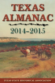Texas Almanac 2014–2015 ebook by Ms. Elizabeth Cruce Alvarez,Robert Plocheck