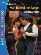MAN BEHIND THE BADGE ebook by Pamela Toth