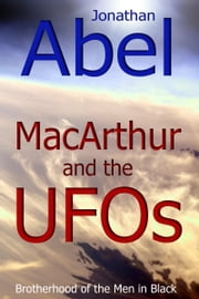 MacArthur and the UFOs ebook by Jonathan Abel