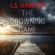 The Drowning Game - A Novel audiobook by LS Hawker