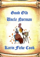 Good Old Uncle Norman ebook by Karin Ficke Cook
