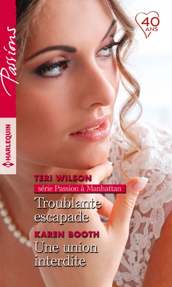 Troublante escapade - Une union interdite ebook by Teri Wilson,Karen Booth