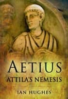Aetius ebook by Ian Hughes