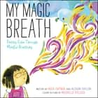 My Magic Breath audiobook by Nick Ortner, Alison Taylor, Emily Woo Zeller