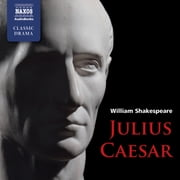 Julius Caesar - Directed by David Timson audiobook by William Shakespeare