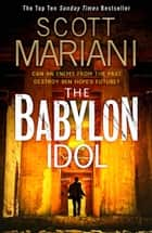 The Babylon Idol (Ben Hope, Book 15) ebook by Scott Mariani