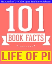 Life of Pi - 101 Amazingly True Facts You Didn't Know - 101BookFacts.com ebook by G Whiz