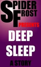 Deep Sleep ebook by Spider Frost