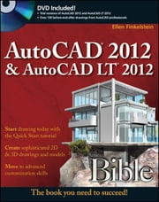 AutoCAD 2012 and AutoCAD LT 2012 Bible ebook by Ellen Finkelstein