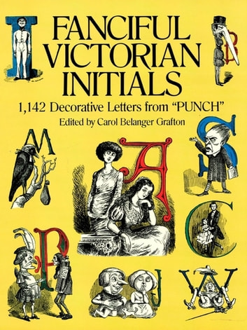 "Fanciful Victorian Initials - 1,142 Decorative Letters from ""Punch"" ebook by"