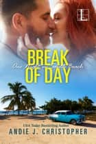 Break of Day ebook by Andie J. Christopher