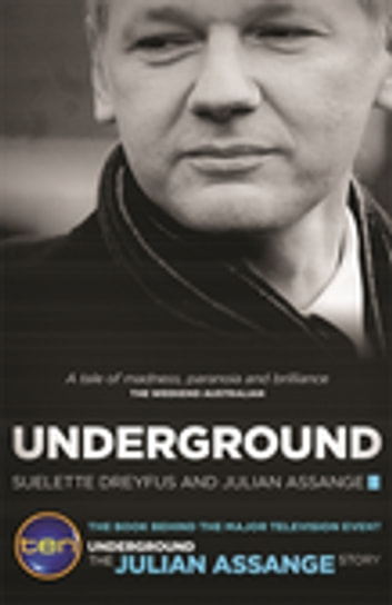 Underground ebook by Suelette Dreyfus,Julian Assange
