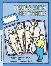GROW: Living with My Family - A Child's Workbook About Violence in the Home ebook by Wendy Deaton