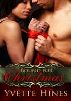 Bound for Christmas ebook by Yvette Hines