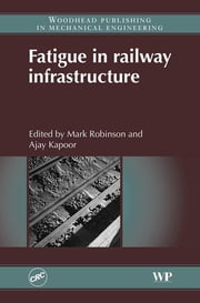 Fatigue in Railway Infrastructure ebook by Mark Robinson,Ajay Kapoor