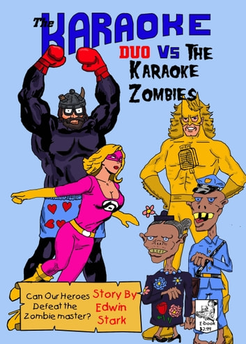The Karaoke Duo Vs The Karaoke Zombies ebook by Edwin Stark
