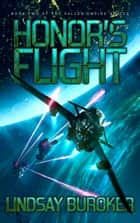 Honor's Flight - A Science Fiction Adventure ebook by Lindsay Buroker