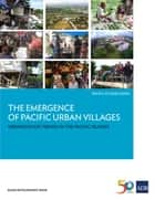 The Emergence of Pacific Urban Villages - Urbanization Trends in the Pacific Islands ebook by Asian Development Bank