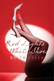 Red Lights White Shoes ebook by Edith Green