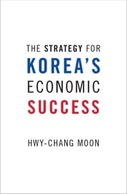 The Strategy for Korea's Economic Success ebook by Hwy-Chang Moon