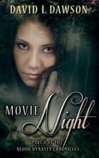 Movie Night ebook by David L Dawson