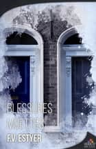 Blessures muettes ebook by F.V. Estyer