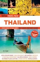 Thailand Tuttle Travel Pack - Your Guide to Thailand's Best Sights for Every Budget ebook by Jim Algie