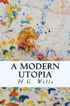 A Modern Utopia ebook by H.G. Wells