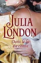 Dans le lit du comte ebook by Julia London