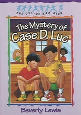 Mystery of Case D. Luc, The (Cul-de-sac Kids Book #6) ebook by Beverly Lewis