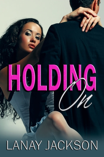 Holding On ebook by Lanay Jackson