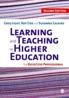 Learning and Teaching in Higher Education - The Reflective Professional ebook by Dr Greg Light, Dr Roy Cox, Dr. Susanna C. Calkins