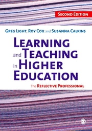 Learning and Teaching in Higher Education - The Reflective Professional ebook by Dr Greg Light,Dr Roy Cox,Dr. Susanna C. Calkins