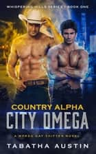 Country Alpha City Omega - Whispering Hills, #1 ebook by Tabatha Austin