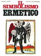 Il simbolismo ermetico ebook by Oswald Wirth