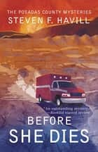 Before She Dies ebook by Steven Havill