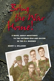 Bring the War Home! ebook by Willdorf, Barry S.