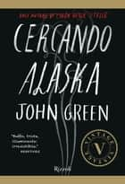 Cercando Alaska (VINTAGE) ebook by John Green